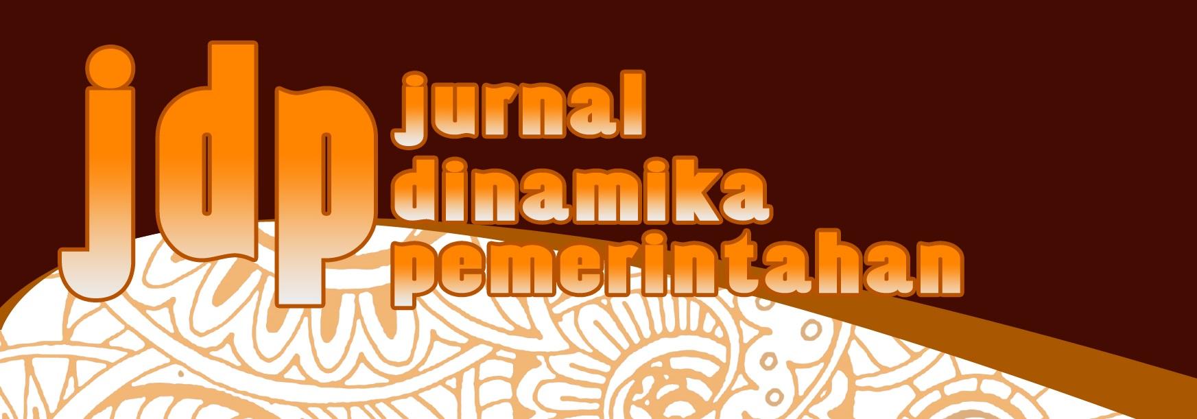 JURNAL DINAMIKA PEMERINTAHAN (JDP)